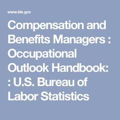 Compensation and Benefits Managers :     Occupational Outlook Handbook: :     U.S. Bureau of Labor Statistics