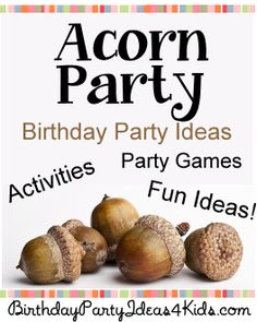 Acorn theme party ideas.  Fun idea for a Fall / Autumn themed birthday party.   Fun games, activities and a Scavenger Hunt with a FREE item list.   http://www.birthdaypartyideas4kids.com/acorn-party.html #acorn #fall #party #kids