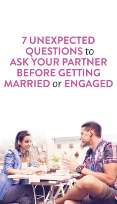 what to ask your partner before you get engaged or married