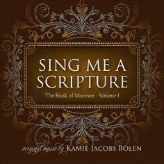 Sing Me a Scripture: The Book of Mormon 1 - http://www.mormonslike.com/sing-me-a-scripture-the-book-of-mormon-1-2/