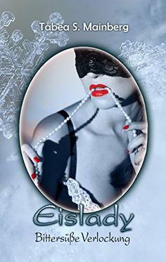 Eislady - Bittersüße Verlockung: Ein erotischer Liebesrom... https://www.amazon.de/dp/B01MY0B9RL/ref=cm_sw_r_pi_dp_x_eSFRybQXTMCAJ