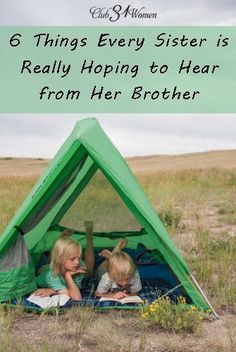 SO TRUE! Because a good brother can make a big difference in a girl's life. 6 Things Every Sister is Really Hoping to Hear from Her Brother.