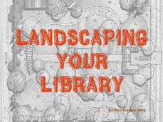 Landscape Your Library - A presentation about creating an inviting school library based on sound pedagogical principles.