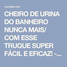 CHEIRO DE URINA DO BANHEIRO NUNCA MAIS/ COM ESSE TRUQUE SUPER FÁCIL E EFICAZ! - YouTube