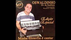 OSWALDINHO (Dr.da Sanfona) POUT-POURRI XOTE 1 - Faixa do Cd Minha Filoso...