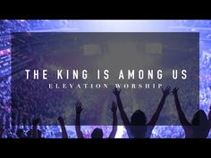The King Is Among Us - LIVE - YouTube- heard it live toady at church, I got the song here for you to listen to