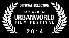 URBANWORLD FILM FESTIVAL this year will be my 4th time selected for this prestigious film festival and I am so proud and happy for my inclusion.