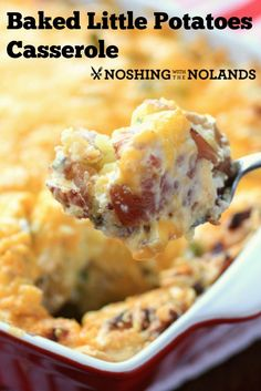 Baked Little Potato Casserole Little Potatoes by Noshing With The Nolands Baked Potato Casserole, Casserole Dishes, Casserole Recipes, Baked Potatoes, Casserole Ideas, Corn Casserole, Broccoli Casserole, Potato Dishes, Food Dishes