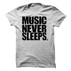 music never sleeps T Shirt, Hoodie, Sweatshirts - hoodie #style #clothing