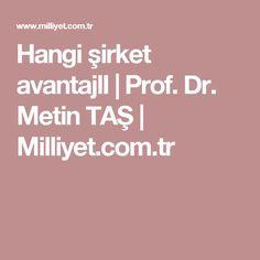 Hangi şirket avantajlI | Prof. Dr. Metin TAŞ | Milliyet.com.tr