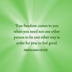 ABRAHAM-HICKS - on true freedom