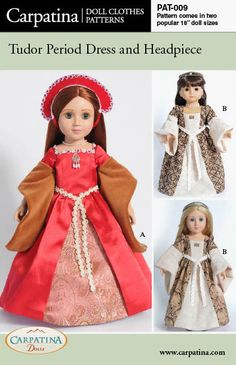 """Tudor Period Dress Paper Pattern in two Dolls Sizes, 18"""" American Girl size Dolls and Slim Carpatina dolls"""