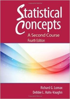 Statistical concepts : a second course / Richard G. Lomax and Debbie L. Hahs-Vaughn