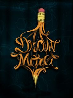 Draw More - (½) Typography + (½) Graphic Design by Felix Hornoiu