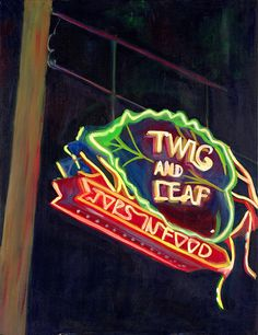 Twig and Leaf Neon Sign - Highlands, Louisville, Kentucky via Etsy, I love this artist, Cean Martine!