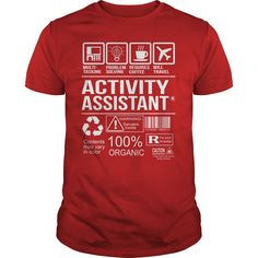 Awesome Tee For Activity Assistant T-Shirts, Hoodies. BUY IT NOW ==► https://www.sunfrog.com/LifeStyle/Awesome-Tee-For-Activity-Assistant-103257417-Red-Guys.html?id=41382
