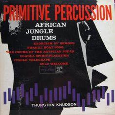 Thurston Knudson - Primitive Percussion-African Jungle Drums (1961)