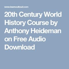 20th Century World History Course by Anthony Heideman on Free Audio Download