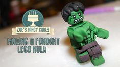 Making a fondant lego hulk by: Zoeys Fancy Cakes