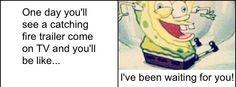 Lol so true haha! Hunger Games Humor / Funny / Catching Fire Trailer / Sponge Bob Humor