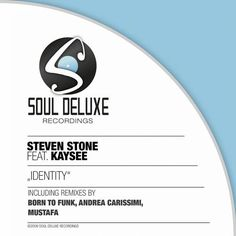 Andrea Carissimi Remix — Identity Steven Stone (feat. Kaysee) [Soul Deluxe Recordings] :: Beatport