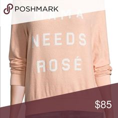 Wildfox Couture BNWOT Mama Needs Rosé Sweatshirt Wildfox Mama Needs Rosé Sweatshirt is brand new, never worn, without tags comes in a variety of sizes. Wildfox Tops Sweatshirts & Hoodies