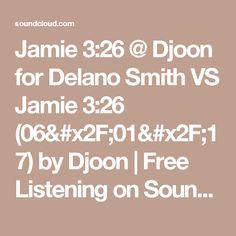 Jamie 3:26 @ Djoon for Delano Smith VS Jamie 3:26 (06/01/17) by Djoon   Free Listening on SoundCloud