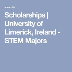 Scholarships | University of Limerick, Ireland - STEM Majors