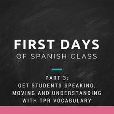 Señora Cruz: First Days of Spanish Part 3: Get Students Moving, Speaking, and Understanding Spanish