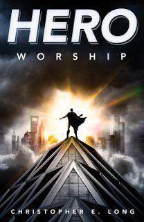 Review: HERO WORSHIP by Christopher E. Long (YA Urban Fantasy)