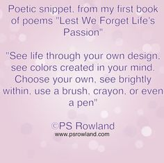 #poetry #passion #love #life  #amreading #amwriting #author  #creativewriting  #wordporn #soul #beautiful #psrowland
