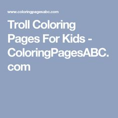 Troll Coloring Pages For Kids - ColoringPagesABC.com