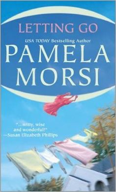 Letting Go by Pamela Morsi - Paperback - 2003 - from Bella Terra Books (SKU: Contemporary Romance Novels, Money Problems, Three Year Olds, Clothes Line, New Job, Bestselling Author, Letting Go, My Books, This Book