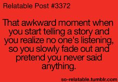 Or I get interrupted and everyone starts listening to the person who interrupted me lol
