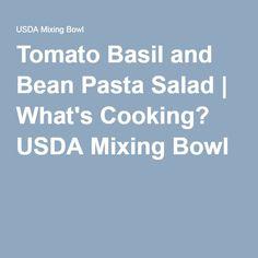 Tomato Basil and Bean Pasta Salad | What's Cooking? USDA Mixing Bowl