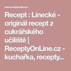 Recept : Linecké - originál recept z cukrářského učiliště | ReceptyOnLine.cz - kuchařka, recepty a inspirace