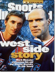 Wayne Gretzky, Mark Messier New York Rangers I saw Mark Messier when I went to a college hockey game, he was scouting for the NHL