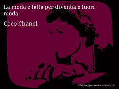 di Coco Chanel. Coco Chanel, Inspirational Quotes, Memes, Movie Posters, Ali, Fashion, Frases, Imagination, Life Coach Quotes