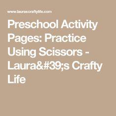 Preschool Activity Pages: Practice Using Scissors - Laura's Crafty Life