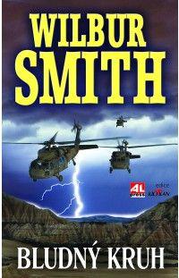 Bludný kruh -  Wilbur Smith #alpress #wilbursmith #bestseller #knihy #román