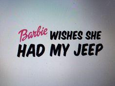 Barbie wishes she had my jeep Vinyl decal by BadGurlzGrafx on Etsy, $3.99