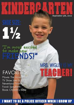 "1st Day of School Pic Idea - Kindergarten Magazine cover. Have the kids fill out the usual ""about me"" worksheet on the first day of school and take a picture of them.  When they come back next week, they'll find these on the walls.  Cool take home for the kids and way to get to know their classmates!"