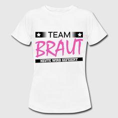 """Team Braut"" T-Shirt Design by RavoNeo Visit our Homepage www.ravoneo.de"
