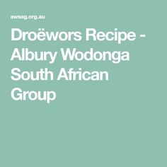Droëwors Recipe - Albury Wodonga South African Group Biltong, Venison, Charcuterie, Sausage, Good Food, African, Group, Recipes, Meat