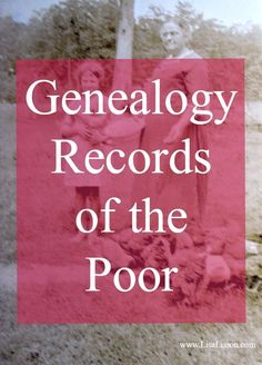One of the common frustrations I hear from you, my readers, is the lack of records for your poor or destitute ancestors. Yes, our poor ancestors certainly present with some unique research challenges. Your poor ancestors very well may be found in county and federal records. We have to think outside of the genealogy box (again) and see what records we need to include in our search for these poor ancestors.