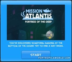 Poptropica Mission Atlantis Guide http://poptropicaworld.com/mission-atlantis-island-walkthrough-cheats/