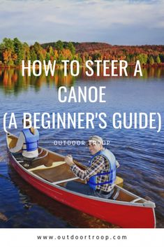 In this article, we teach you how to steer a canoe. This article is written espe.-- In this article, we teach you how to steer a canoe. This article is written especially for beginners! Canoe Camping, Canoe Trip, Canoe And Kayak, Travel Picture, West Coast Trail, Whitewater Kayaking, Kayaking Tips, Ice Climbing, Survival Prepping