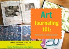 Art Journaling 101 Early Registration  - Great workshop in Foxboro, MA - only $35 with early registration!
