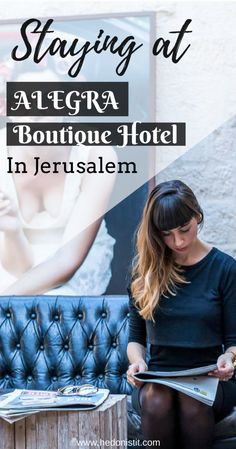 ISRAEL : Alegra Hotel in Jerusalem | Amazing boutique hotel you have to book when traveling in Israel | Places to stay in Israel | Travel destinations to add to your bucket list | | Visit us @ www.hedonistit.com for more!
