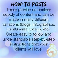 Any kind of business can create helpful how-to posts for their clients. Think of daily/monthly/seasonal challenges that you or your customer face and create clear and concise steps that walk your clients through the process. The great part about how-to posts is that they can be made into videos, slide shares, infographics, blogs, and more! If you are looking to diversify your post types, this gives you a great place to start!